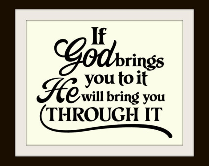 VinylDecal - If GOD Brings You To It. He Will Bring You Through it - Vinyl Decal, Vinyl Wall Art