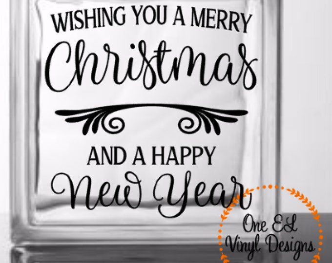 Wishing You A Merry Christmas and A Happy New Year - DIY Decal - Christmas Decor, Decal for Glass Blocks, Mirrors, Wood, and more.