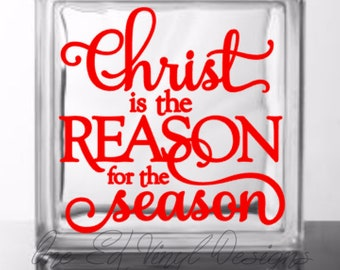 Christ is the Reason for the Season - Vinyl Decal for a DIY Glass Block, Christmas Decor, Block Not Included