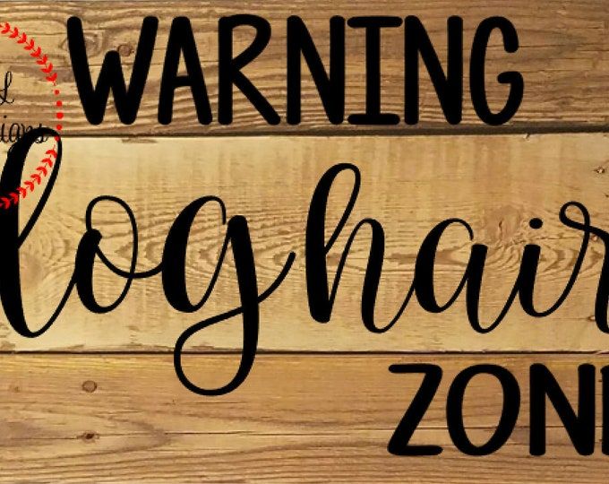 WARNING Dog / Cat Hair Zone - Vinyl Decal for a DIY Wood Signs, Windows, Mirrors, ceramic tiles and more. Decal Only