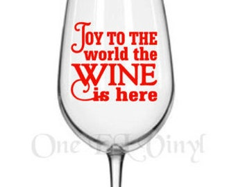 """DIY Decals - """"Joy To The World The Wine is Here"""" - Vinyl Decals for  Tumblers, Wine Glass, Mugs... Glass NOT Included"""