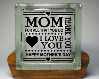 MOM for All That You Do ...I Love You... Happy Mother's Day or Happy Birthday Mom - Vinyl Decal - Block Not Included