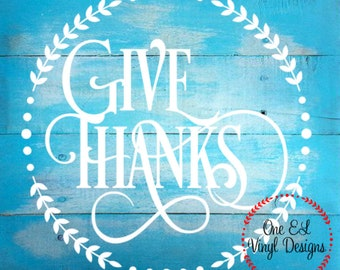 Give Thanks - Vinyl Decal for a DIY Wood Signs, Windows, Mirrors, ceramic tiles and more. Decal Only