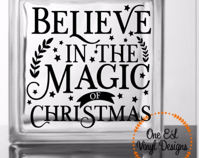 Believe in the Magic of Christmas - DIY Decal - Christmas Decor, Decal for Glass Blocks, Mirrors, Wood, and more.
