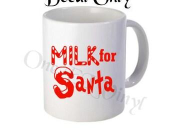 "DIY Decals - ""Milk for Santa"" - Christmas Vinyl Decals for  Coffee Mug, Tumblers, Glasses... Mug NOT Included"
