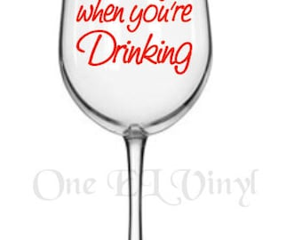 "DIY Decal - ""He sees you when you're drinking"" - Vinyl Decal for Tumblers, Wine Glass, Mugs... Wine Glass NOT Included"