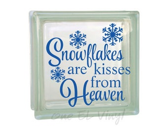 Snowflakes Are Kisses From Heaven - Vinyl Decal for a DIY Glass Block, Frames, and more...Block Not Included