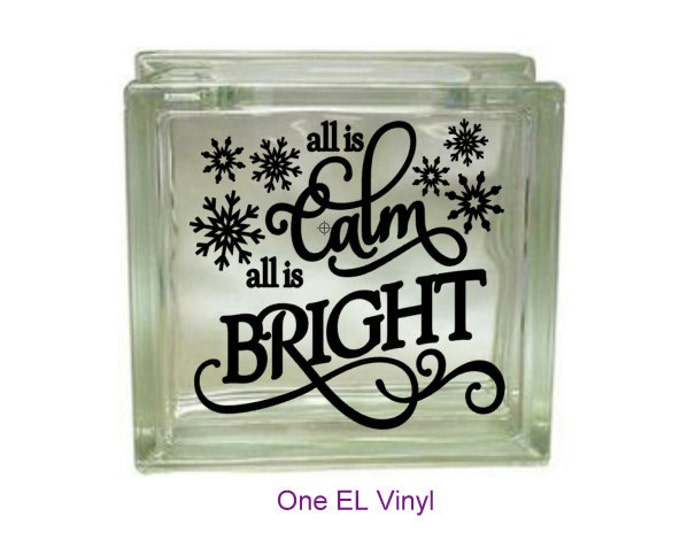 All is Calm All is Bright - Vinyl Decal for a DIY Glass Block, Christmas Decor, Block Not Included