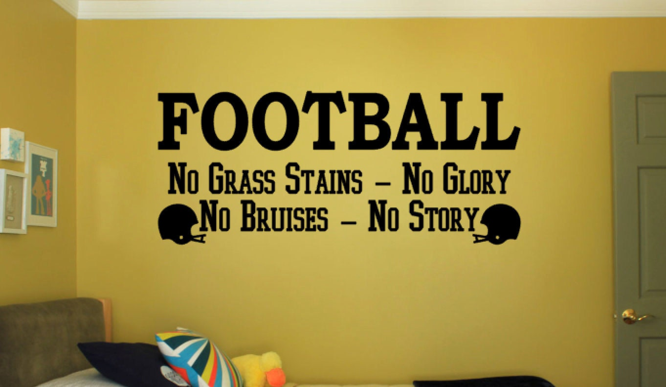 Football No Grass Stains No Glory No Bruises No Story - Vinyl Decal ...
