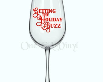 "DIY Decal - ""Getting The Holiday Buzz"" - Vinyl Decal for  Tumblers, Wine Glass, Mugs... Glass NOT Included"