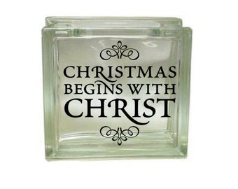 Christmas Begins with Christ - Vinyl Decal for a DIY Glass Block, Christmas Decor, Block Not Included
