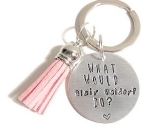 Gossip Girl keychain - what would Blair Waldorf do? Friendship friend gift