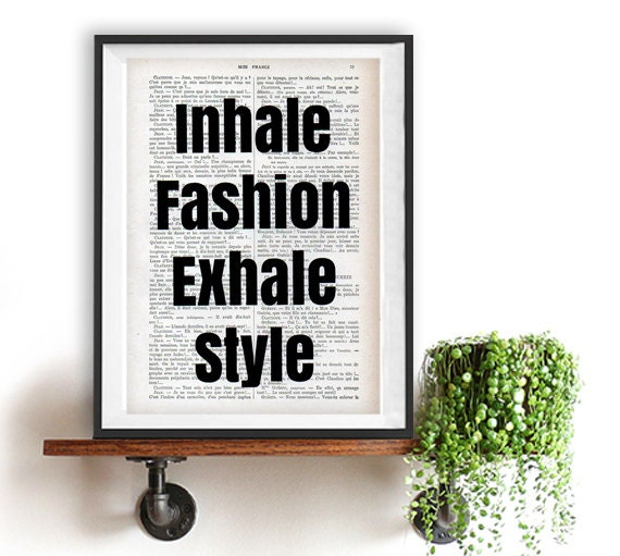 94dea81ca6906 Fashion Style art print Typography Posters Home decor Inhale fashion Exhale  Style fun words, minimalist fun vintage book page Christmas
