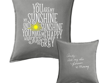 You are my sunshine Pillow, Personalized Pillow Cover Front and Back with Your Writing, Child's Pillow, Keepsake Personalized Handwriting