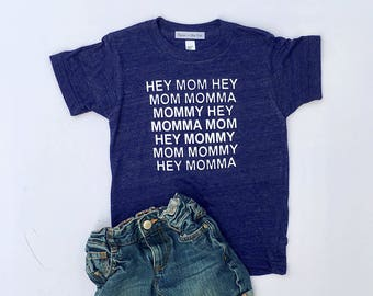 KIDS Hey Mom Tee