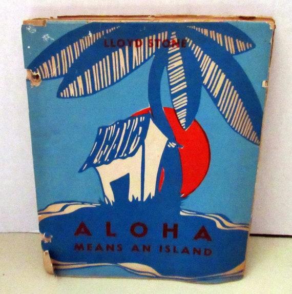 Aloha Means An Island First Edition Book