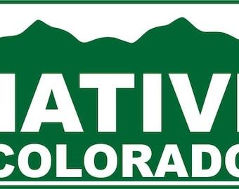 Native of Colorado Car Window Vinyl Cutout - Pick Your Color