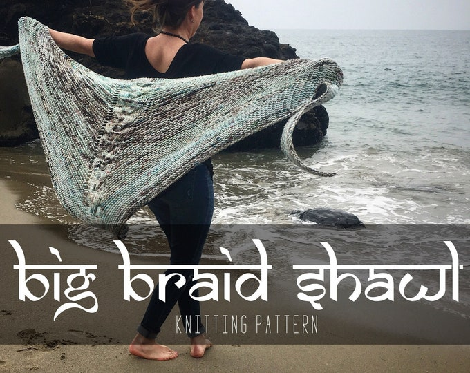 Knitting Pattern: Big Braid Shawl