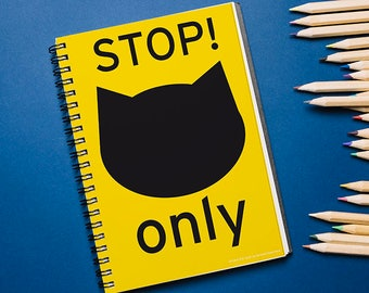 STOP, CATS ONLY. notebook 8.4 x 5.3 in. white or graph pages. spiral bind