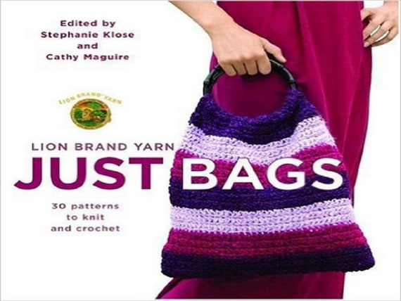 Lion Brand Yarn Just Bags 30 Patterns To Knit And Crochet Etsy