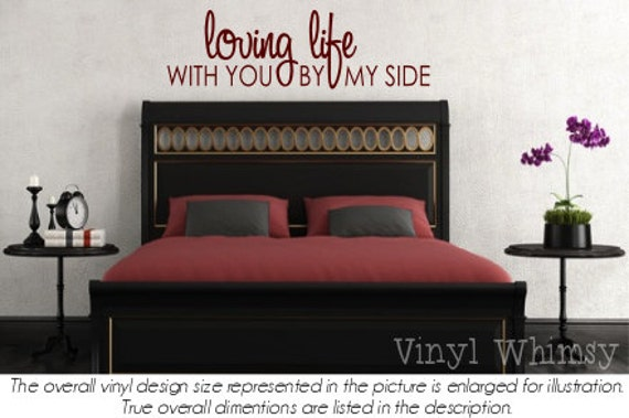 Vinyl Wall Art Quote Loving Life With You By My Side Etsy