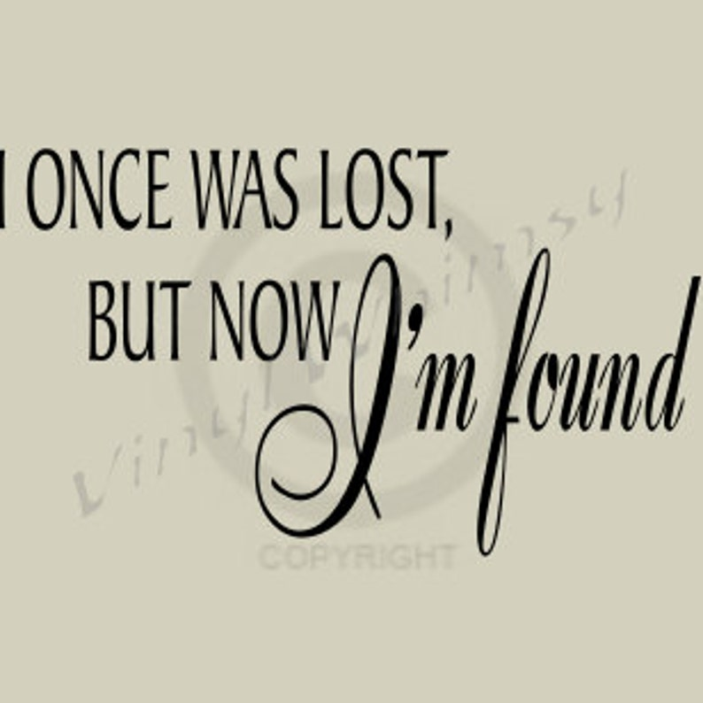 I Once Was Lost But Now Im Found Vinyl Wall Art Etsy