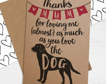 Mother's Day / Birthday Card For Dog Loving Mums - Funny Mum / Mom / Mummy Card with ANY dog breed