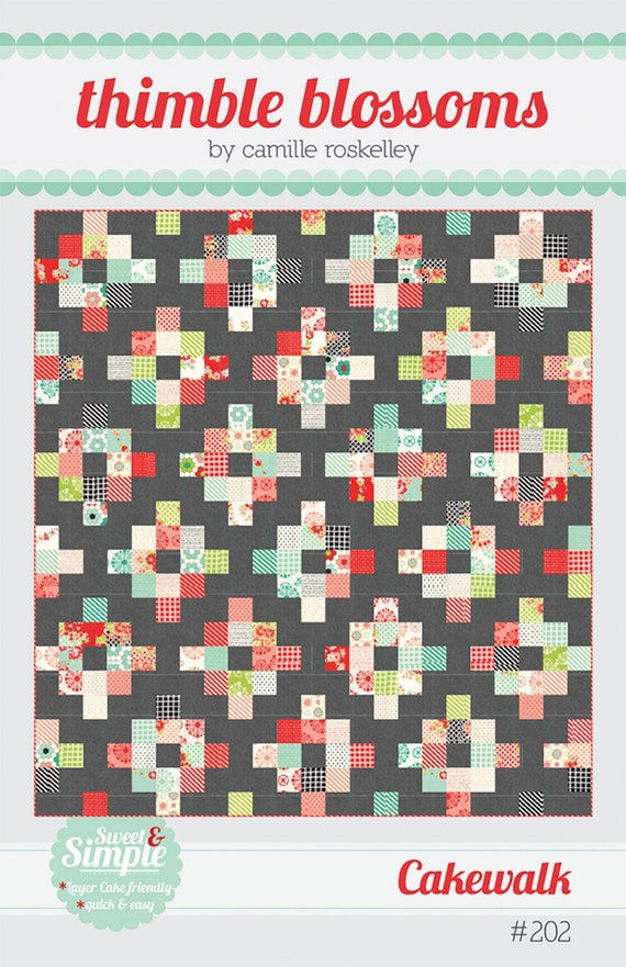"Easy Layer Cake Quilt Pattern That Is A ""Cakewalk"", Good For Beginning Quilter, Experienced Quilter, Designed by Thimble Blossoms"