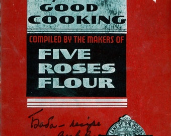 """1938 Cookbook, """"A guide To Good Cooking"""" By Five Roses Flour"""