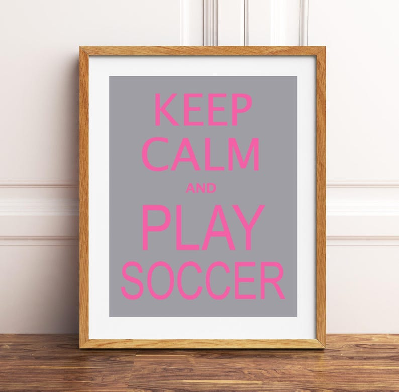 Keep Calm And Play Soccer Soccer Wall Art Soccer Girls Room Etsy