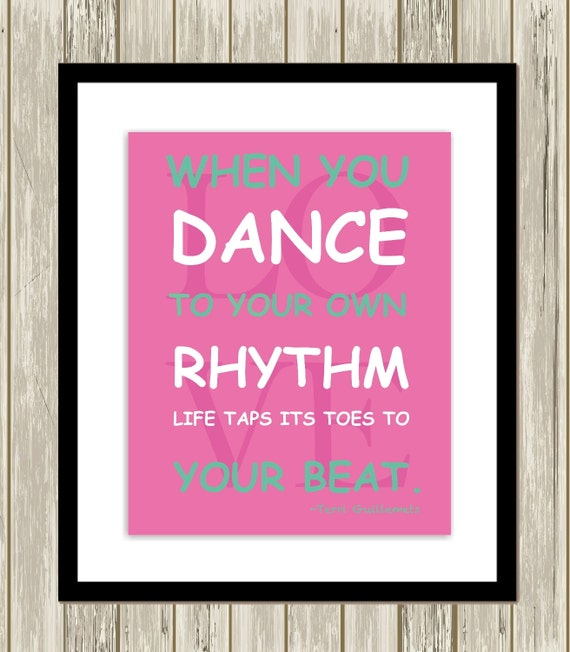 When you dance to your own rhythm, dance quotes, typography, girls wall  art, tap dancing, girls inspirational art, custom colors