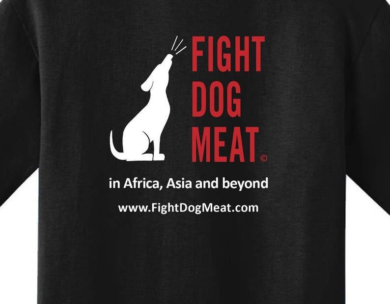 Fight Dog Meat  DMT Awareness T-Shirt or Sweatshirt image 0