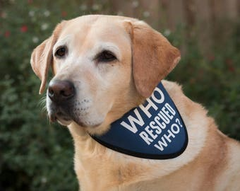 Who Rescued Who? Bandana Scarf for Rescue Dogs