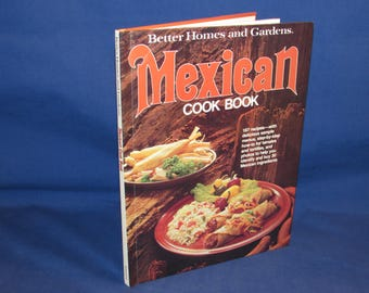 Better Homes and Gardens MEXICAN COOKBOOK 1986 Cook Book Series
