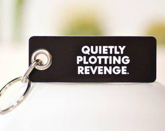 Quietly Plotting Revenge. Key Chain