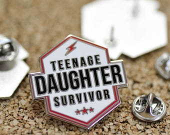 Teenage Daughter Survivor. Enamel Pin.