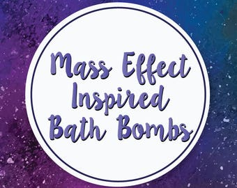 MASS EFFECT Inspired Bath Bombs - 5 Varieties!