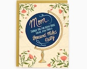 Mom Globe - Distance Mom - Mother's Day greeting card / MOM-GLOBE