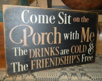 Come sit on the porch Primitive Sign