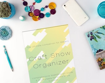 Digital Ultimate Craft Show Planner For Crafters, Makers, And Artists: Stay Organized At Your Next Show