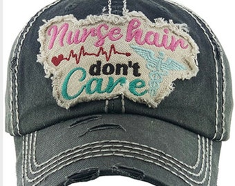 Nurse hair don't care tattered baseball hat