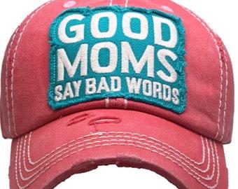 Good moms say bad words tattered baseball hat