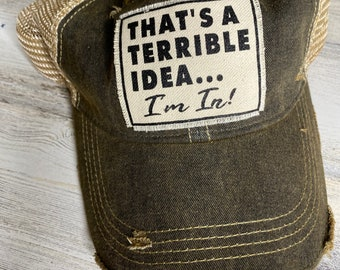 That's a terrible idea tattered trucker hat with snap closure