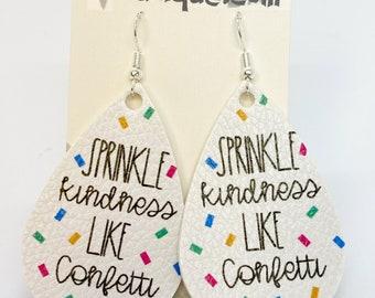 Sprinkle kindness like confetti standard size 2 inch faux leather teardrop earring