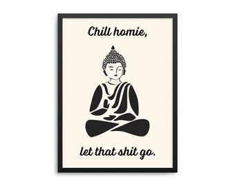Buddha Let That Shit Go Funny Poster