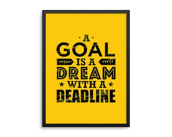 A Goal Is A Dream With A Deadline - Inspirational Goals Quote Poster