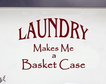Laundry Makes Me A Basket Case Room Wall Decal Vinyl Art Sticker Quote LA14