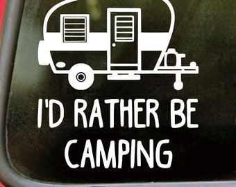 """I'd Rather Be Camping 5"""" x 5.5"""" Vinyl Decal Sticker - Trailer *Free Shipping*"""