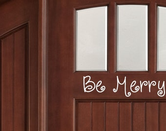 """Be Merry - Holiday Door Greeting - Vinyl Decal Sticker - 11.5"""" x 3"""" *Free Shipping*"""