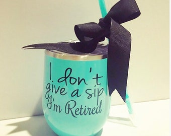 I Dont Give A Sip Stainless Steel Stemless Wine Tumblers Glass Retirement Gift Gifts For Women Personalized